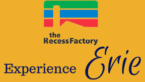 Experience Erie with the Recess Factory!