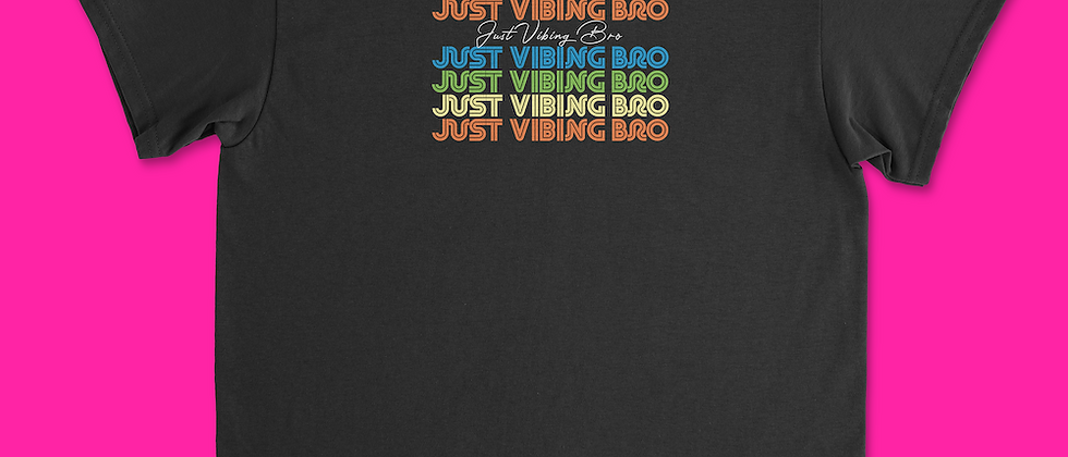 Just Vibing Bro