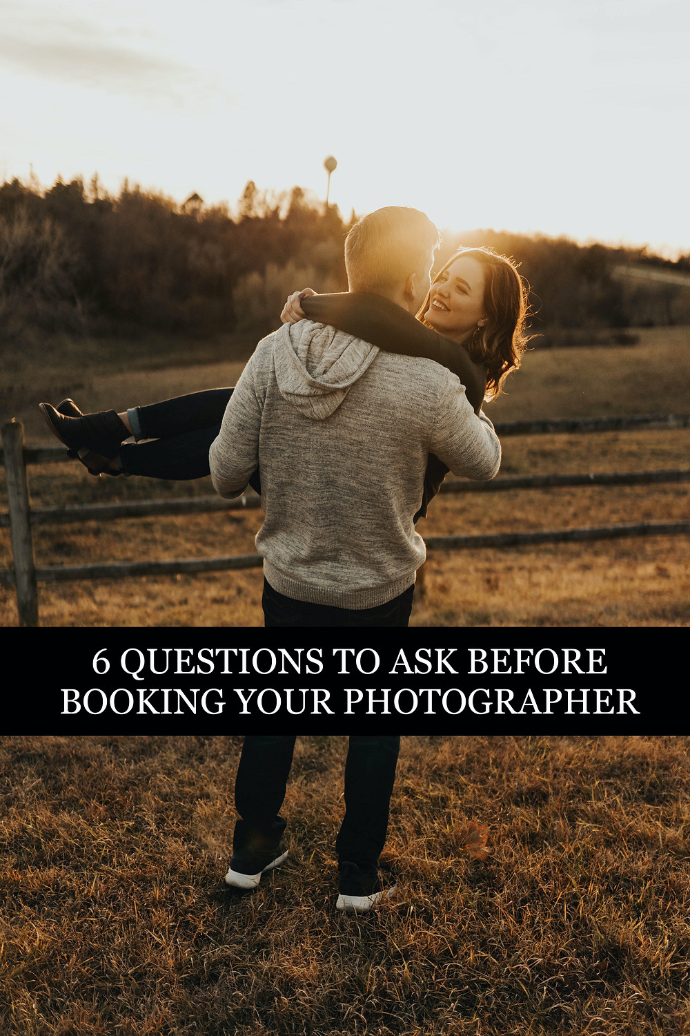 6 QUESTIONS TO ASK BEFORE BOOKING YOUR PHOTOGRAPHER