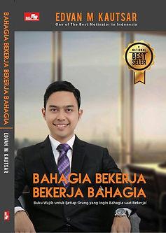 Buku Bahagia Bekerja - Bekerja Bahagia Edvan M Kautsar Motivator Indonesia
