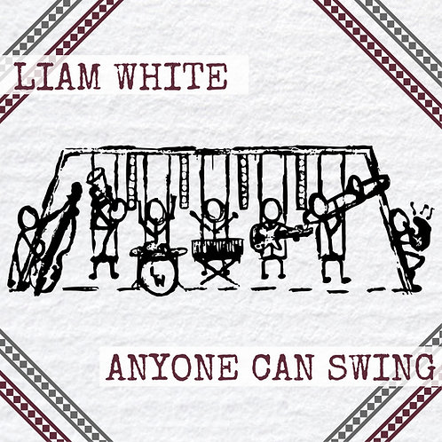 Anyone Can Swing - Liam White