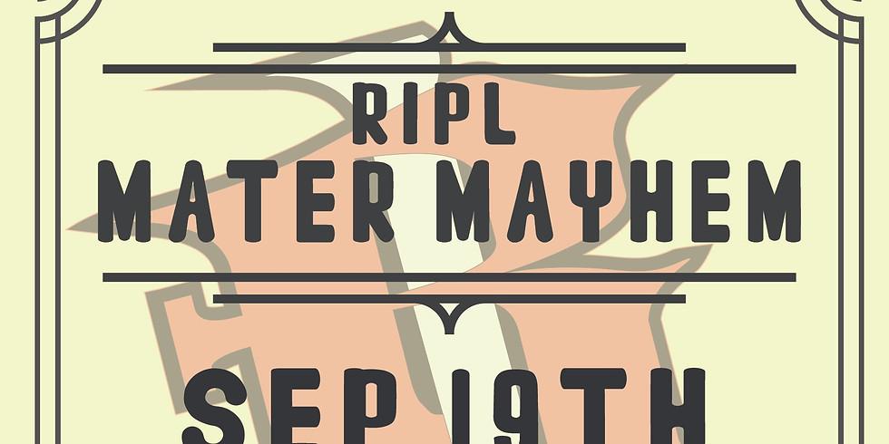 2020 RIPL Mater Mayhem