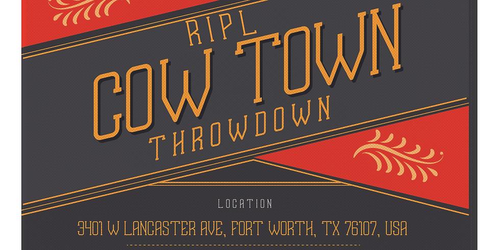 RIPL Cow Town Throwdown