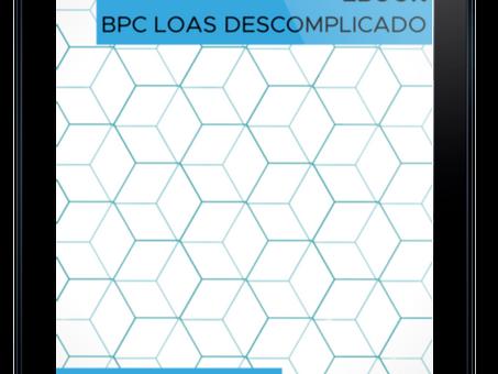 O que você precisa para conceder o BPC do seu cliente? parte 1