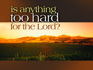 It is not too hard for God.