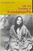 Life and Teaching of Anandamayima Lipski