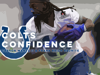 Colts Confidence, Frank Reich and Carson Wentz