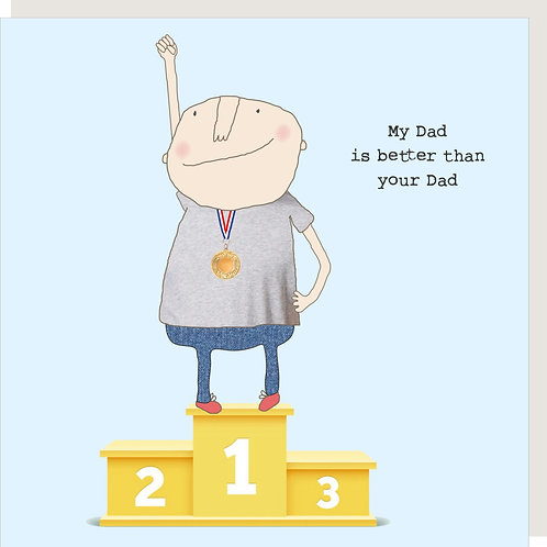 Father's Day Card - My Dad is better than your Dad
