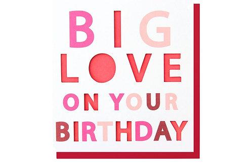 Big Love Birthday Card