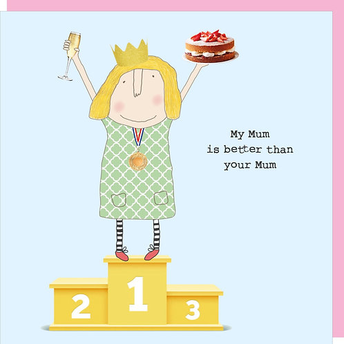 Mother's Day Card - My Mum is Better than your Mum