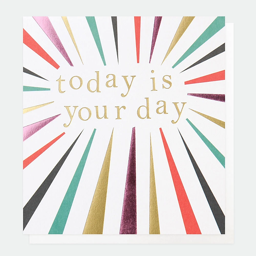Burst Today Is Your Day Birthday Card
