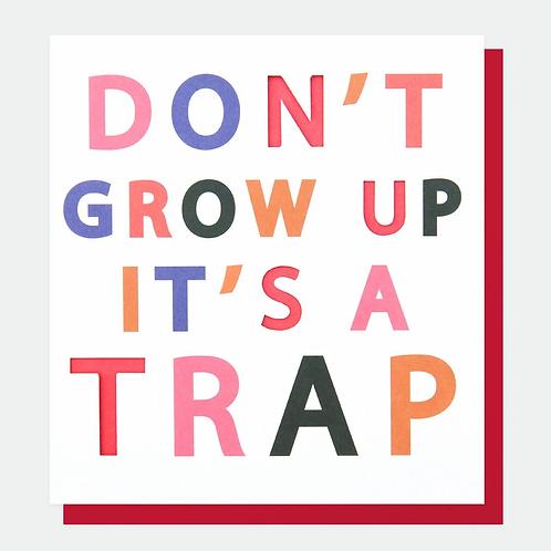 Don't Grow Up Birthday Card