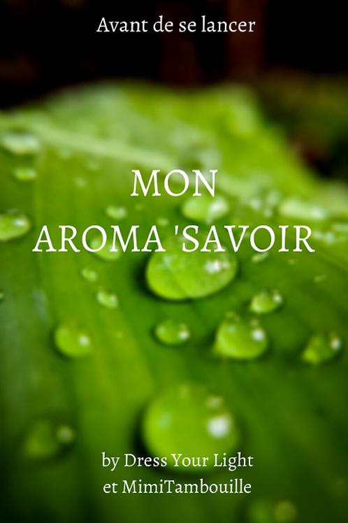 MON AROMA SAVOIR - Avant de se lancer