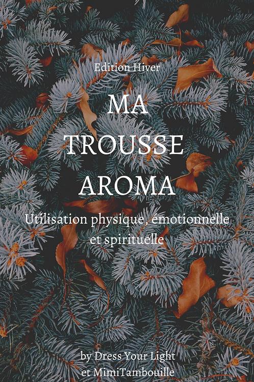 MA TROUSSE AROMA - Edition Hiver 2021