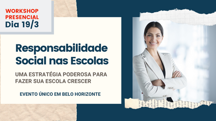 Workshop gratuito em BH elenca benefícios da gestão escolar focada em responsabilidade social
