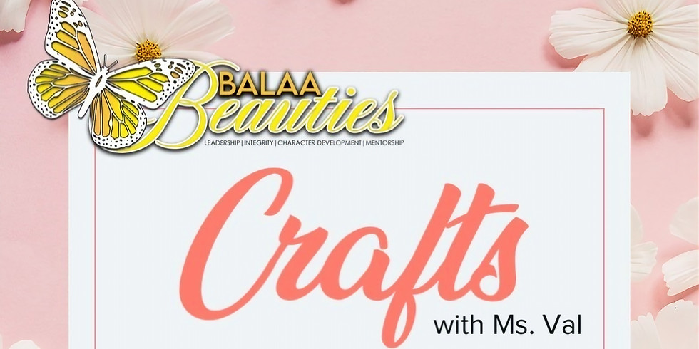 BALAA Beauties presents Crafts with Ms. Val