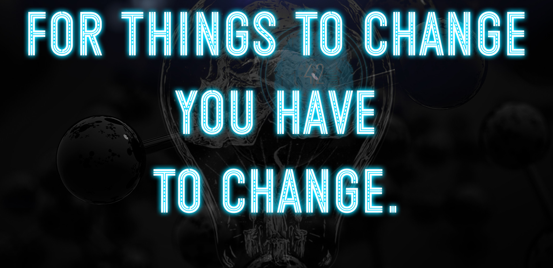 Think about that-change things.jpg