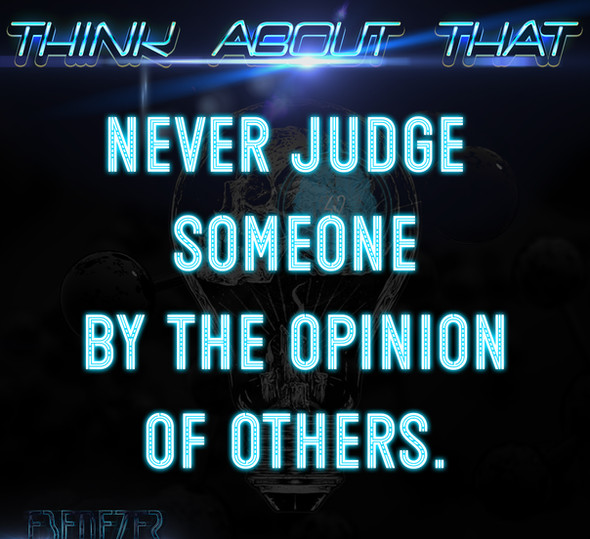 Think about that-never judge.jpg