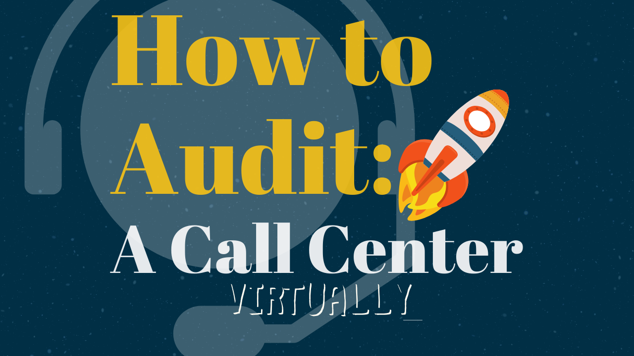 How to Audit a Call Center Virtually