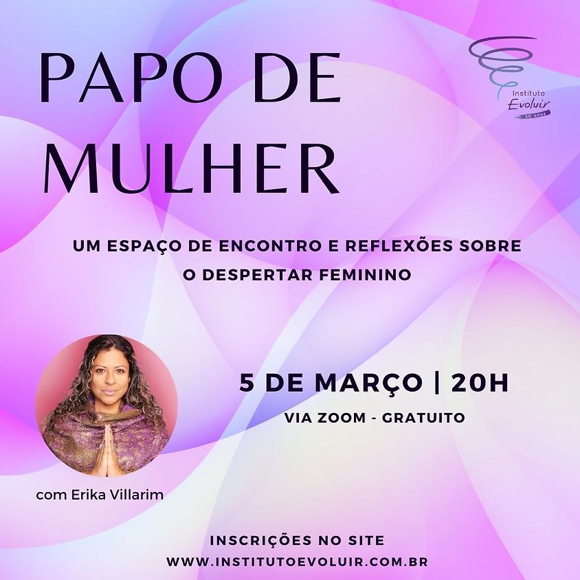 Papo de Mulher - 5 de março - 20h