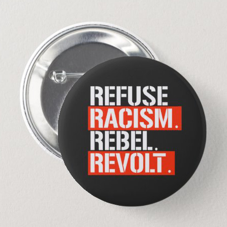 RACISM BUTTONS