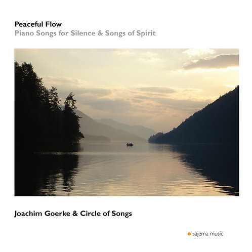 Peaceful Flow - Piano Songs for Silence & Songs of Spirit