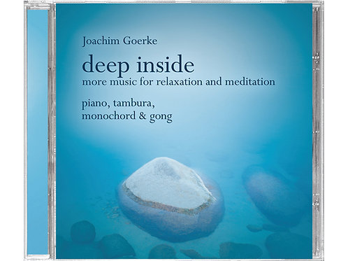 Deep Inside - More Music for Relaxation and Meditation