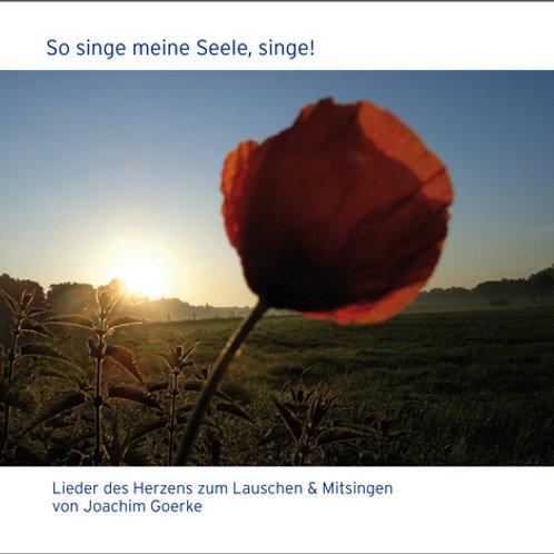 So singe meine Seele, singe (Lieder des Herzens zum Lauschen & Mitsingen)