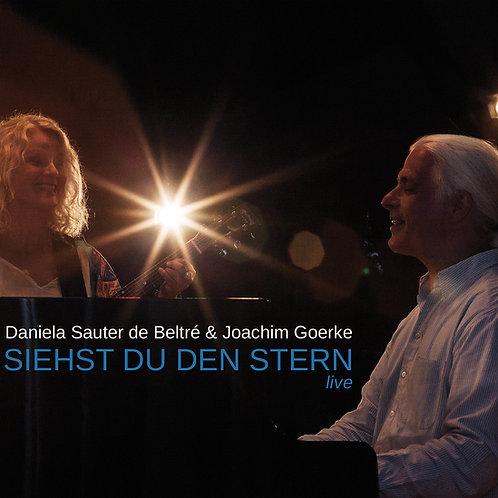 Siehst Du den Stern / Daniela Sauter de Beltré & Joachim Goerke live