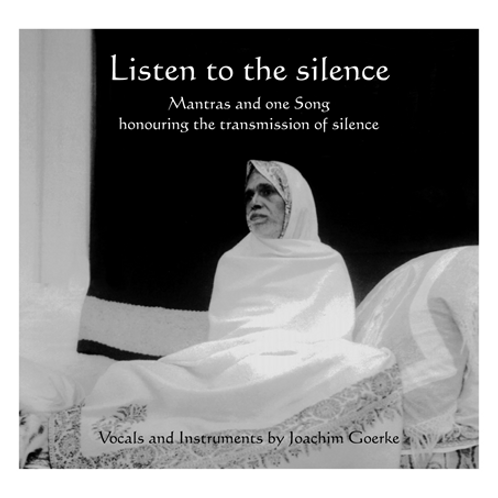 Listen to the silence - Mantras and one song