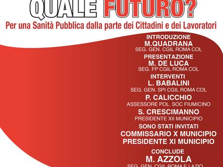 CGIL ROMA COL : 6 APRILE SANITA' DALLA PARTE DEI CITTADINI E DEI LAVORATORI