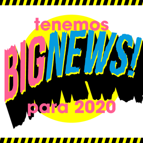 Tenemos BIG NEWS para 2020