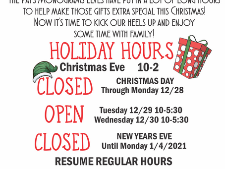 The New Year is almost here!!!! Holiday Hours at Pat's Monograms!