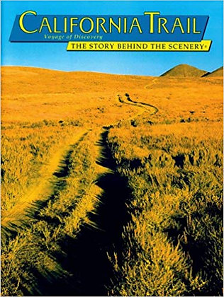 California Trail: Voyage of Discovery :The Story Behind the Scenery
