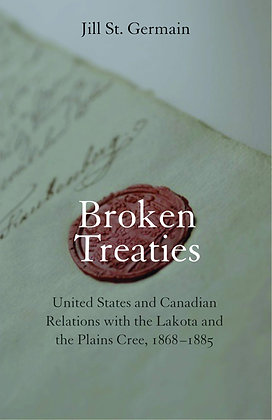 Broken Treaties: United States and Canadian Relations with the Lakotas and the P