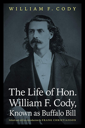 The Life of Hon. William F. Cody, Known as Buffalo Bil