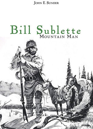 Bill Sublette Mountain Man