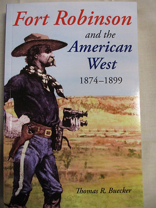 Fort Robinson and the American West 1874-1899