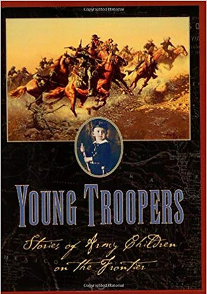 Young Troopers: Stories of Army Children on the Frontier