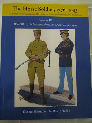 The Horse Soldier 1776-1943 Volume IV