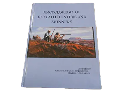 Encyclopedia of Buffalo Hunters and Skinners