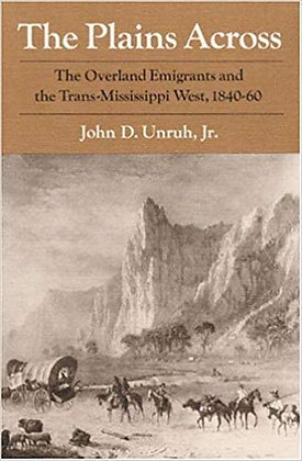 The Plains Across: The Overland Emigrants and the Trans-Mississippi West