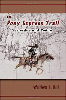 The Pony Express Trail: Yesterday and Today