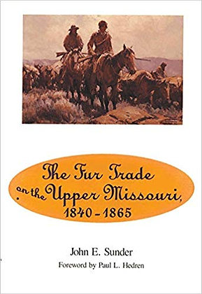 Fur Trade on the Upper Missouri, 1840–1865