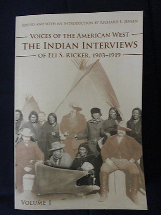 Voices fo the American West:The Indian Interviews Volume I