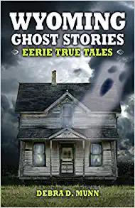 Wyoming Ghost Stories