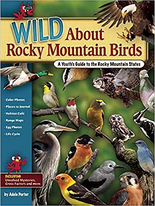 Wild About Rocky Mountain Birds: A Youth's Guide to the Rocky Mountain States