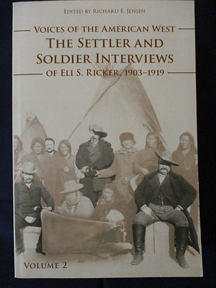 Voices of the American West: The Settler and Soldier Interviews Volume 2