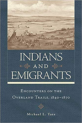 Indians and Emigrants: Encounters on the Overland Trails