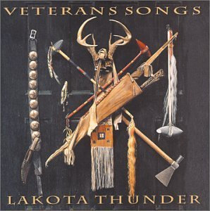 Veterans Song: Lakota Thunder by Various Artists